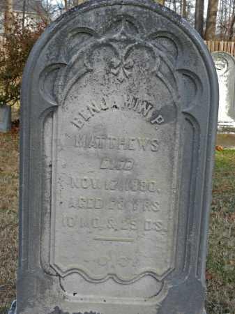 MATTHEWS, BENJAMIN P - Baltimore County, Maryland | BENJAMIN P MATTHEWS - Maryland Gravestone Photos