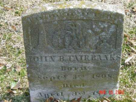 FAIRBANKS, JOHN B. - Talbot County, Maryland   JOHN B. FAIRBANKS - Maryland Gravestone Photos