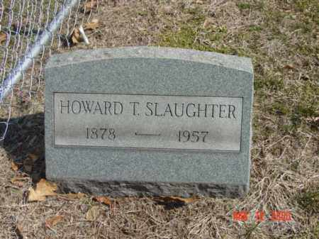 SLAUGHTER, HOWARD T. - Talbot County, Maryland | HOWARD T. SLAUGHTER - Maryland Gravestone Photos